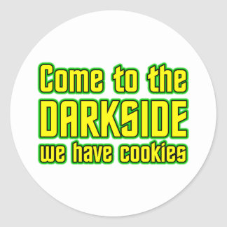 Come to the Darkside we have Cookies Sticker