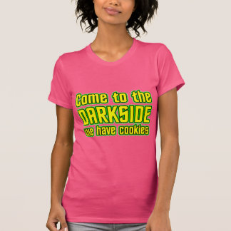 Come to the Darkside we have Cookies Tees