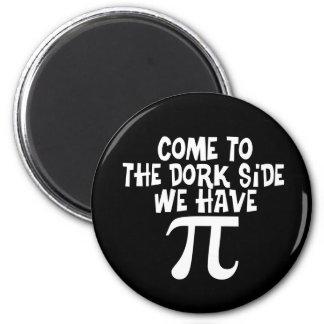 Come to the Dork Side...We have PI Magnet