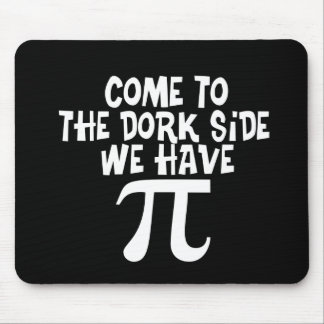 Come to the Dork Side...We have PI Mouse Pad