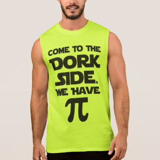 Come To The Dork Side. We Have Pi (Pie). Sleeveless Shirt