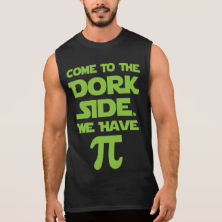Come To The Dork Side. We Have Pi (Pie). Sleeveless T-shirt