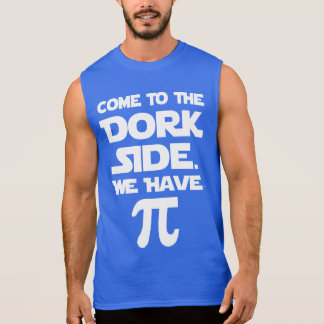 Come To The Dork Side. We Have Pi (Pie). Sleeveless Shirts