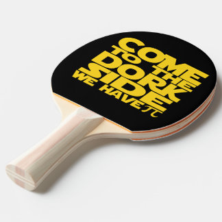 Come To The Dork Side We Have Pi Ping-Pong Paddle