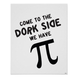 come to the dork side, we have pi! poster
