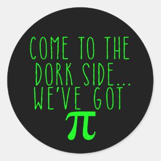 Come to the Dork Side..We've Got Pi Classic Round Sticker
