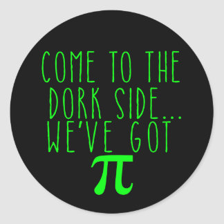 Come to the Dork Side..We've Got Pi Round Stickers