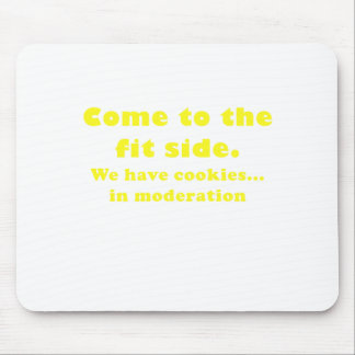 Come to the fit side we have cookies mouse pads
