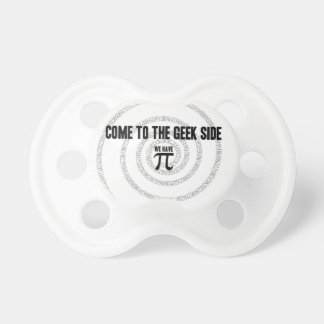 Come To The Geek Side for Pi Decor Pacifier