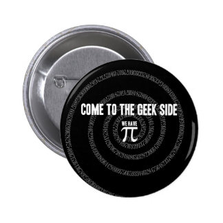 Come To The Geek Side for Pi Pinback Button