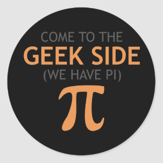 Come to the Geek Side - We Have Pi Classic Round Sticker