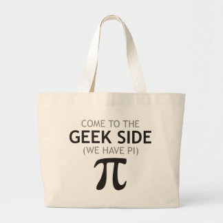 Come to the Geek Side - We Have Pi Large Tote Bag