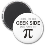 Come to the Geek Side - We Have Pi Magnet