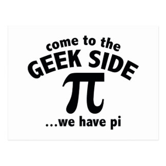 Come To The Geek Side ... We Have Pi Postcard