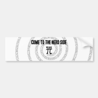 Come To The Nerd Side for Pi Typography Style Bumper Sticker