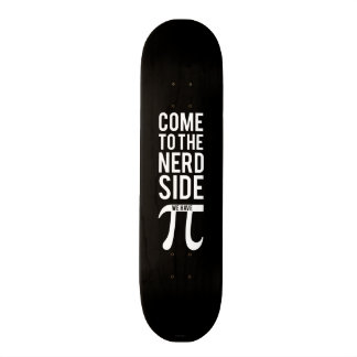 Come To The Nerd Side Skateboard Deck