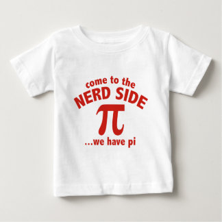 Come To The Nerd Side ... We Have Pi Baby T-Shirt