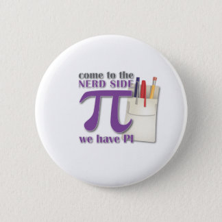 Come to the Nerd Side we have PI! Button