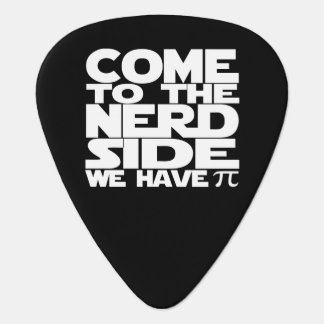 Come To The Nerd Side We Have Pi Guitar Pick