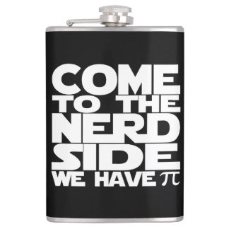 Come To The Nerd Side We Have Pi Hip Flask