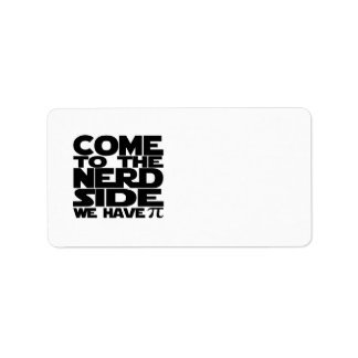 Come To The Nerd Side We Have Pi Custom Address Label