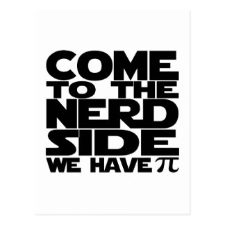 Come To The Nerd Side We Have Pi Postcard