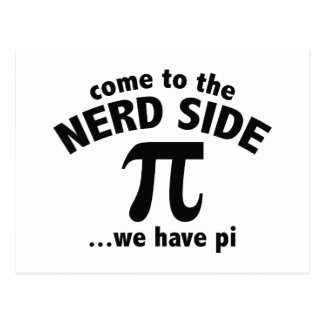 Come To The Nerd Side ... We Have Pi Postcard