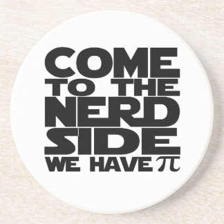 Come To The Nerd Side We Have Pi Sandstone Coaster