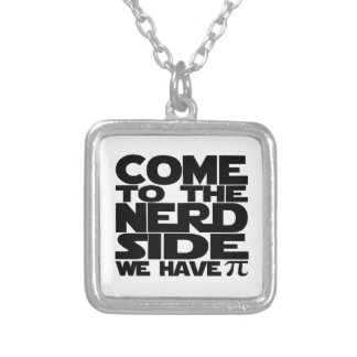 Come To The Nerd Side We Have Pi Silver Plated Necklace