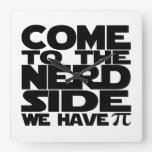 Come To The Nerd Side We Have Pi Square Wall Clock