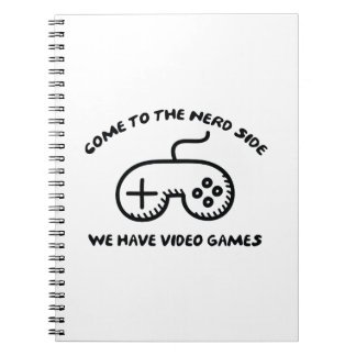 Come To The Nerd Side, We Have Video Games Spiral Note Book