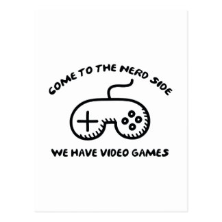 Come To The Nerd Side, We Have Video Games Post Card