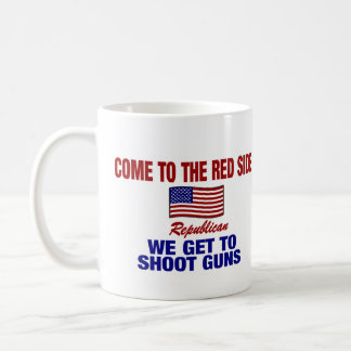 Come To The Red Side - We Get Shoot Guns ! Classic White Coffee Mug