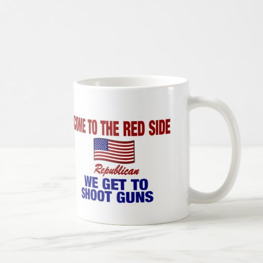 Come To The Red Side - We Get Shoot Guns ! Coffee Mugs