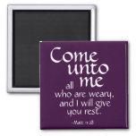 Come unto me all who are weary. Matt 11:28 2 Inch Square Magnet
