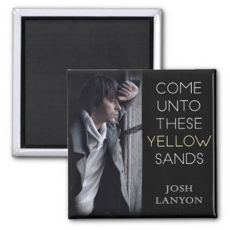 Come Unto These Yellow Sands magnet