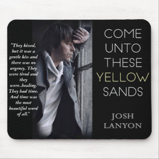 Come Unto These Yellow Sands mousepad