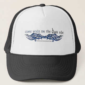 Come Walk on the DARK Side (2) Trucker Hat