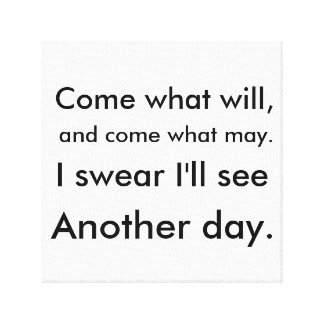 Come what will motivational canvas, black on white canvas print