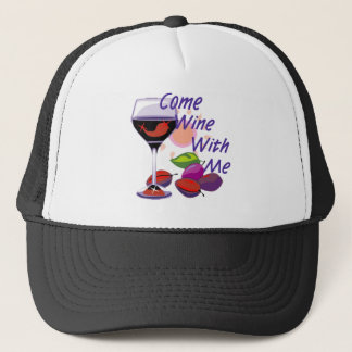 Come Wine With Me Trucker Hat
