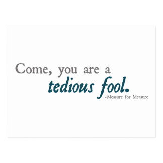 Come, You Are A Tedious Fool Postcard