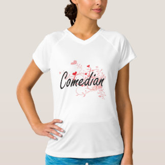 Comedian Artistic Job Design with Hearts T-Shirt