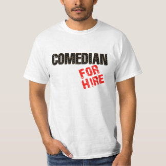 Comedian For Hire T-Shirt