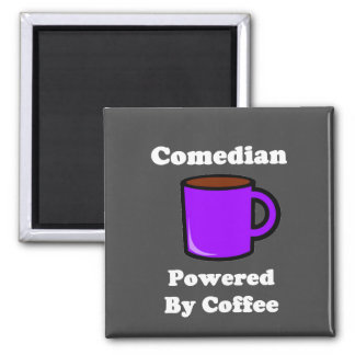 """""""Comedian"""" Powered by Coffee 2 Inch Square Magnet"""