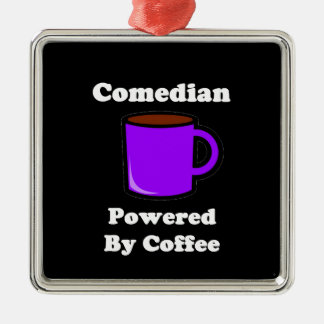 """""""Comedian"""" Powered by Coffee Metal Ornament"""