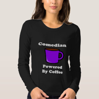 """""""Comedian"""" Powered by Coffee T Shirt"""