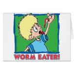 Comedor del gusano tarjeta