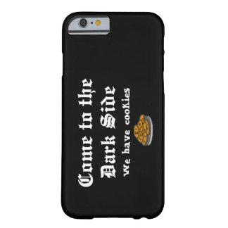 Comedy Come to the Dark Side iPhone 6 Case