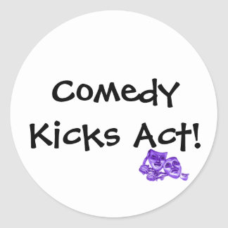 Comedy Kicks Act! Classic Round Sticker