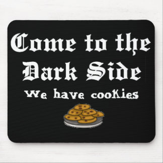 Comedy Mouse Pad Come to the Dark Side